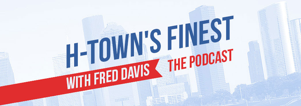 H-Town's Finest – The Podcast